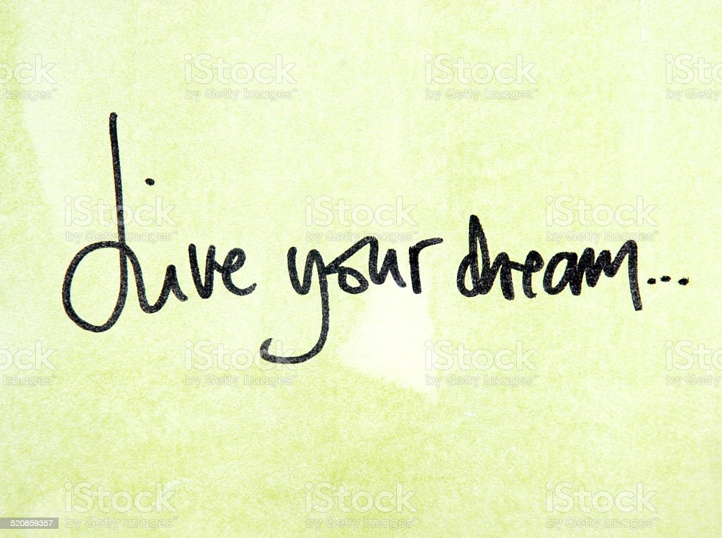 inspirational message live your dream stock photo