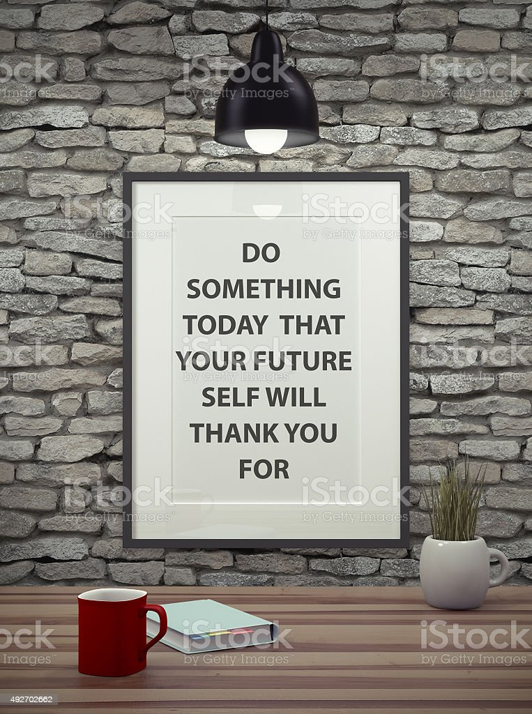 Inspirational motivating quote on picture frame. stock photo