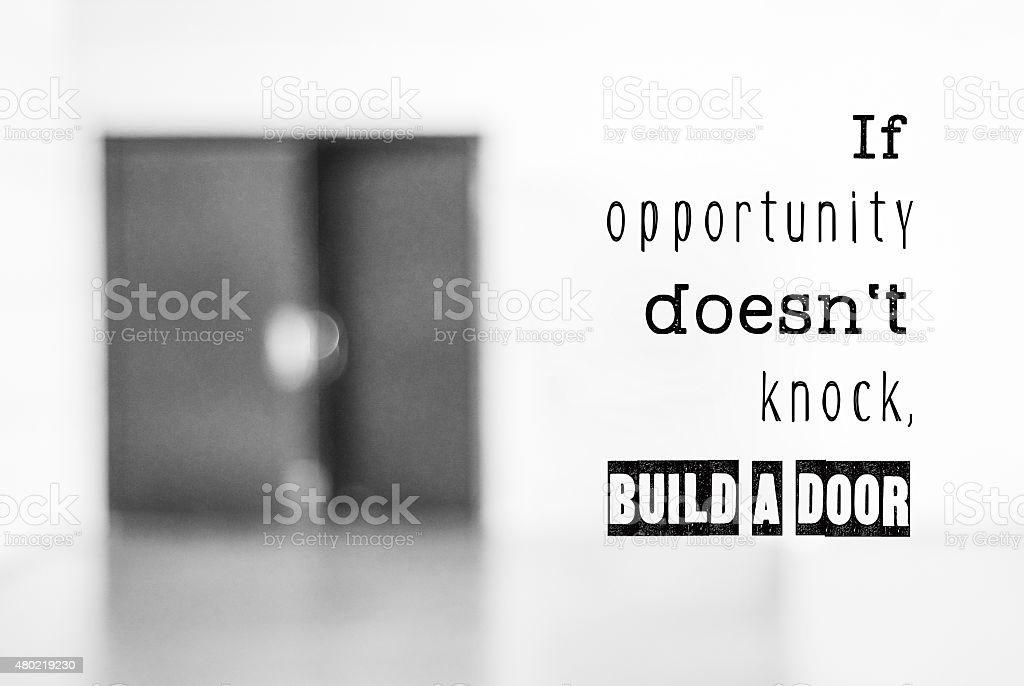 Inspirational quotation, If opportunity doesn't knock stock photo