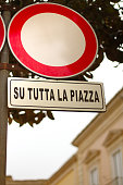 Italian Road Sign: 'No Vehicles (Su Tutta La Piazza)'