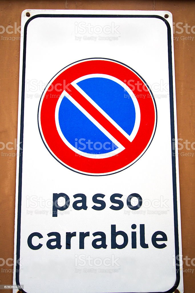 Italy Road Sign/Symbol: 'Passo Carrabile' (Tow-Away Zone), Close-Up stock photo