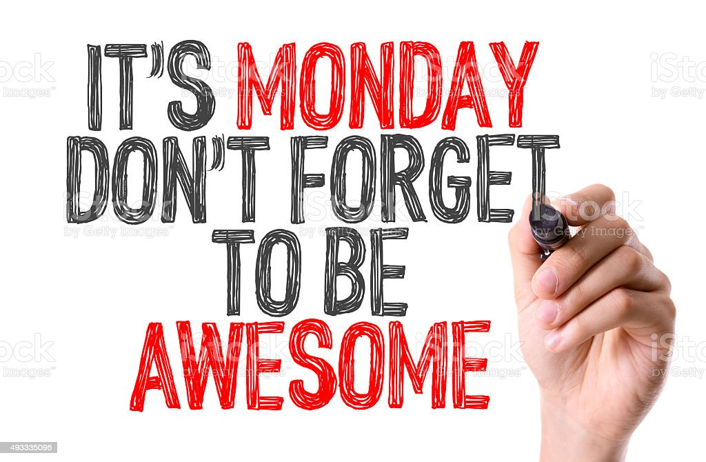 Its Monday Don't Forget to be Awesome stock photo