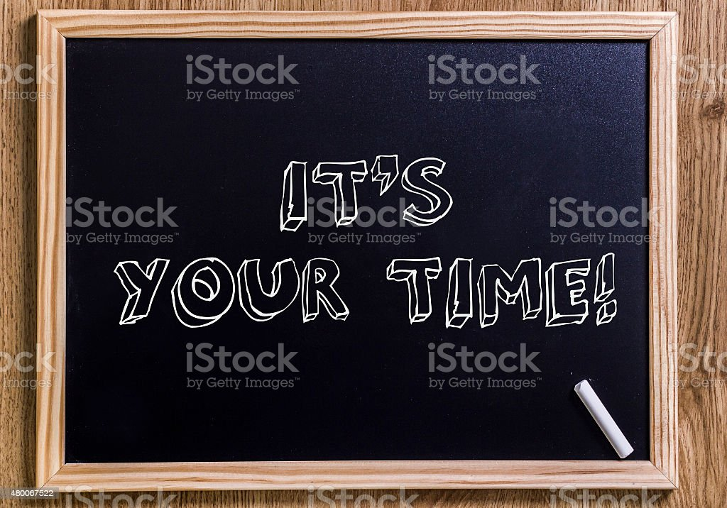 It's your time! stock photo