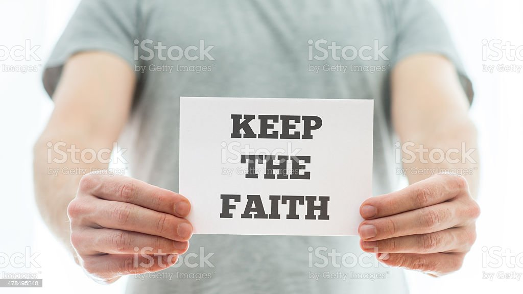 Keep the faith message stock photo
