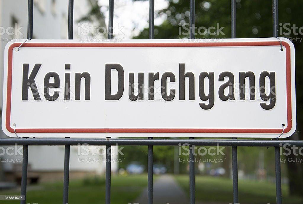 Kein Durchgang - No entry through in German stock photo