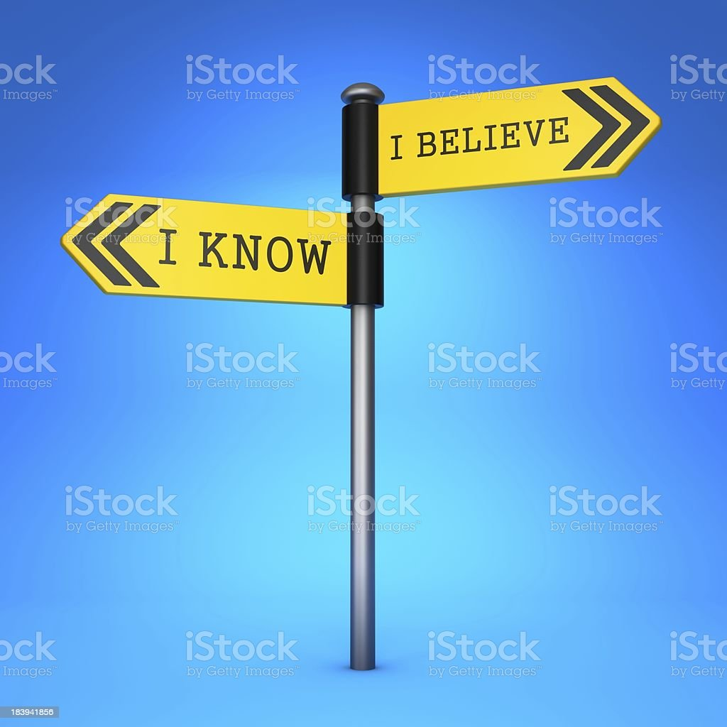 Know or Believe. Concept of Choice. stock photo