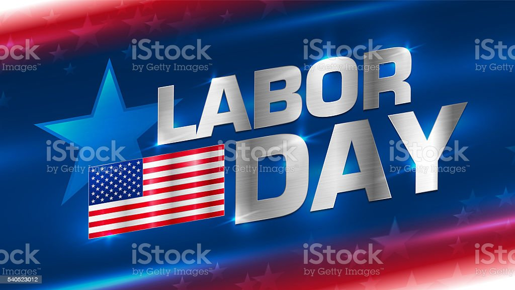 Lettering Labor Day with a flag of America on an abstract background....