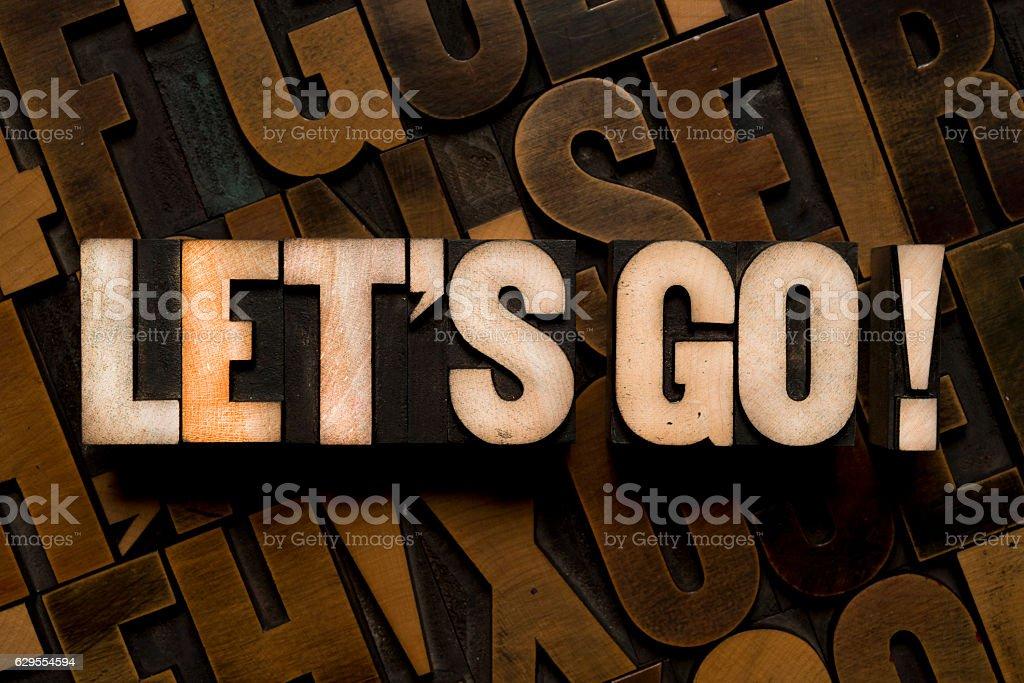 LET'S GO! - Letterpress type stock photo