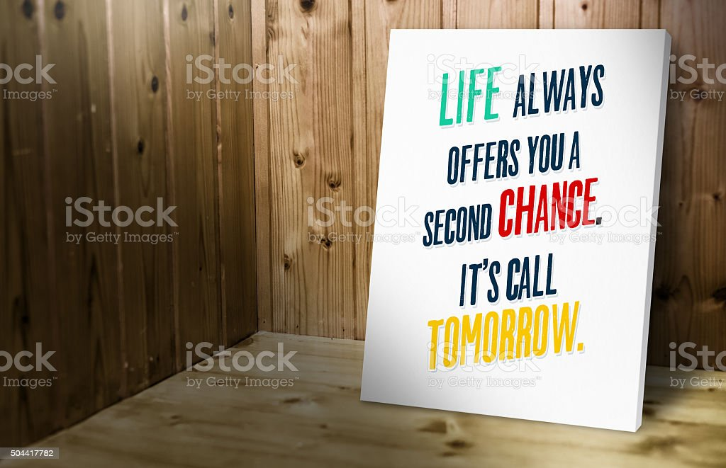 Life always offer you a second chance it's call tomorrow' stock photo