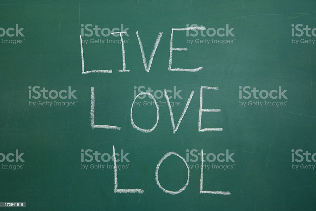 Live, Love, and LOL Chalkboard Message royalty-free stock photo