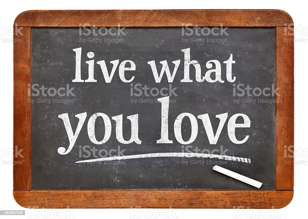 Live what you love stock photo