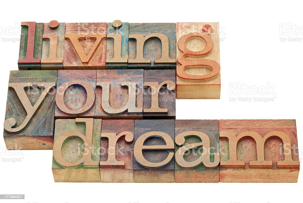 living your dream in wood type royalty-free stock photo