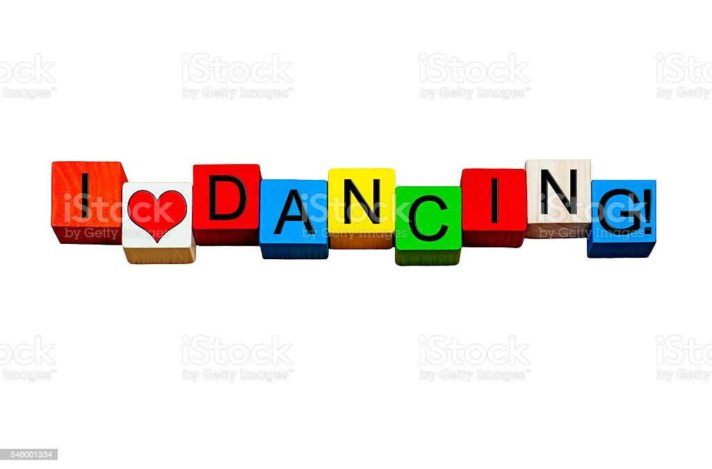 I Love Dancing - words design isolated on white background. stock photo