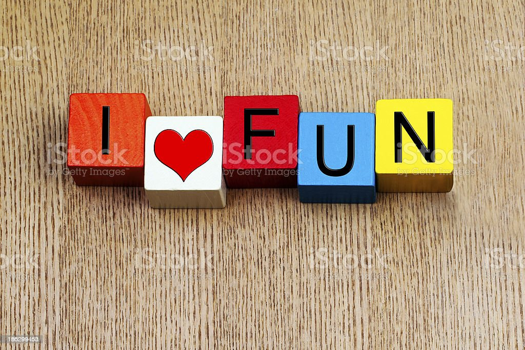 I Love Fun - lifestyle or business sign royalty-free stock photo