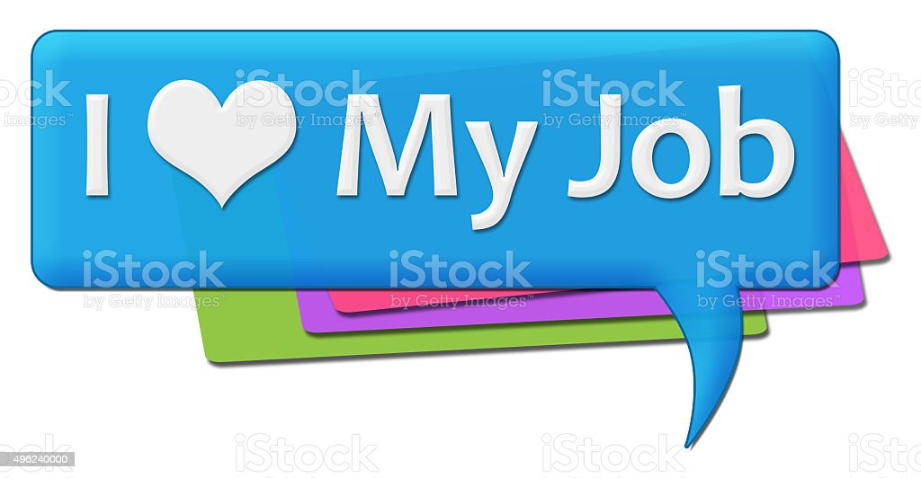 I Love My Job Colorful Comments Symbols stock photo