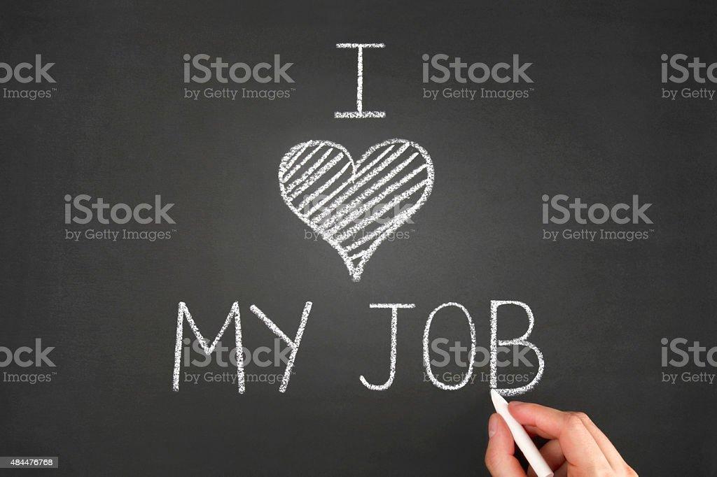 I Love My Job on Blackboard stock photo