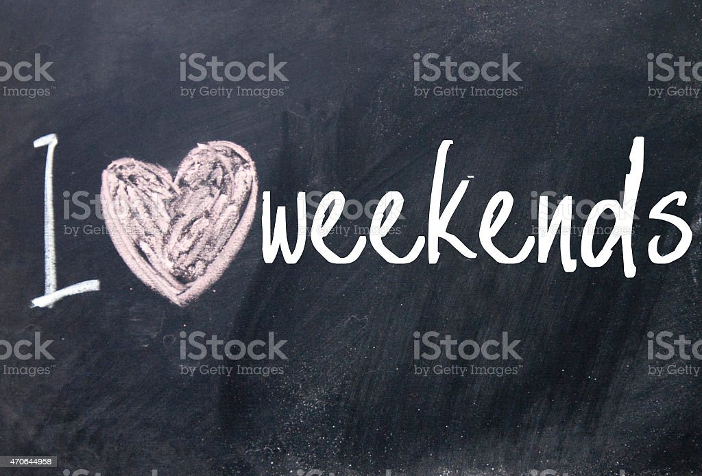 I love weekends text on blackboard stock photo