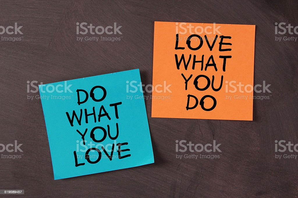 Love What You Do and Do What You Love stock photo