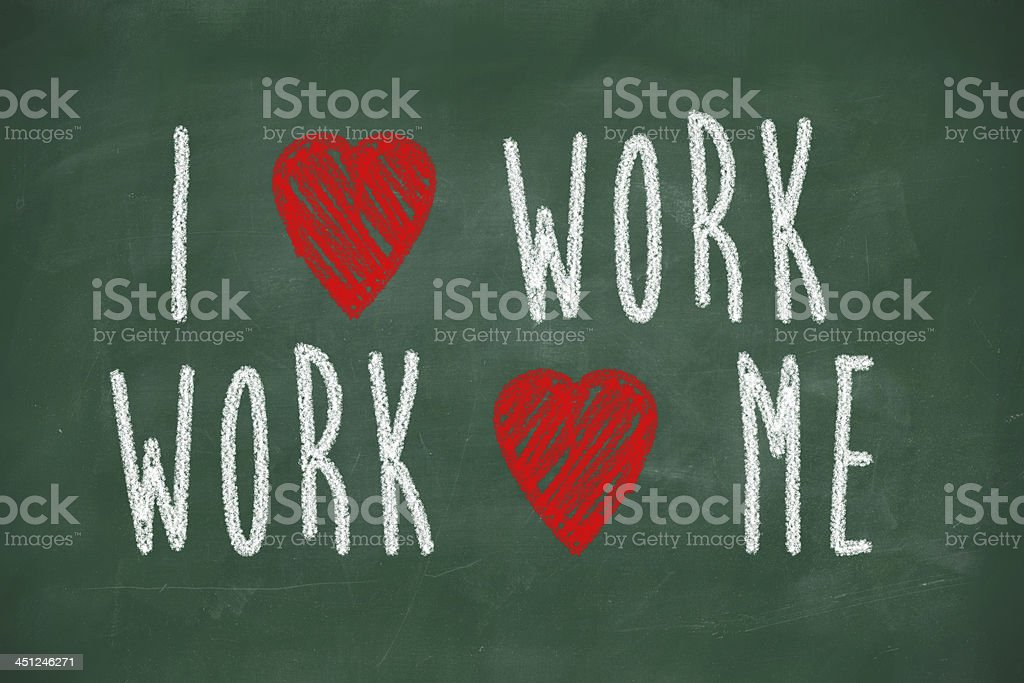 I love work, and it loves me stock photo