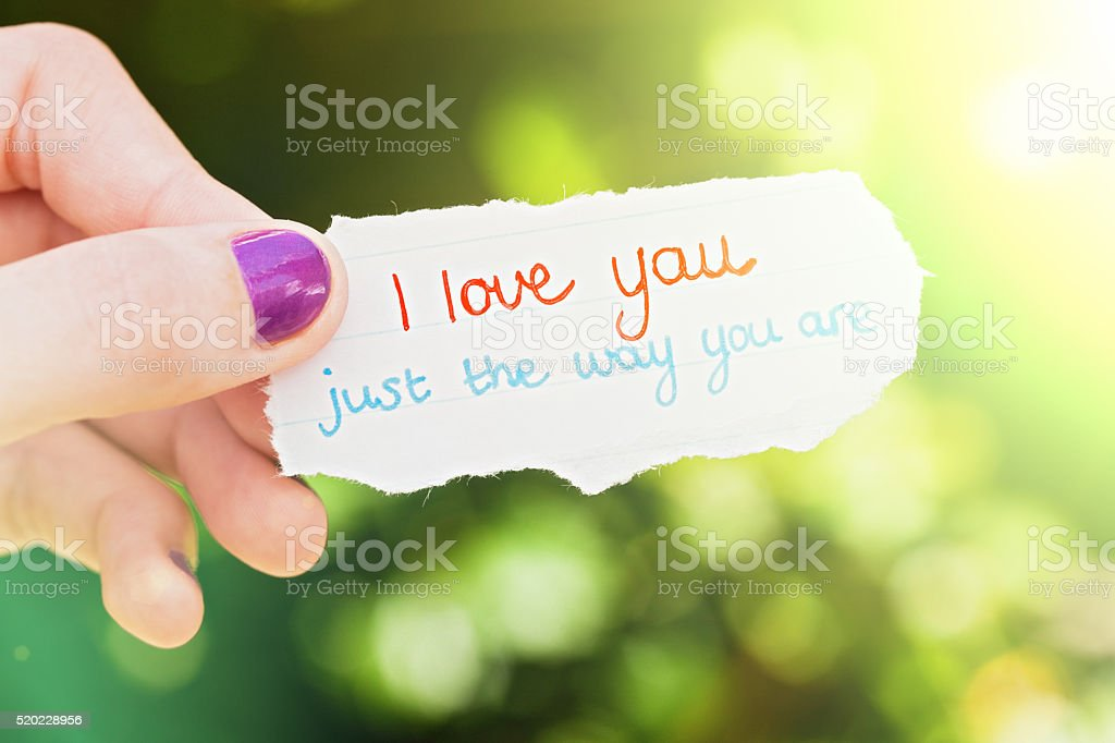 'I love you just the way you are' says note stock photo