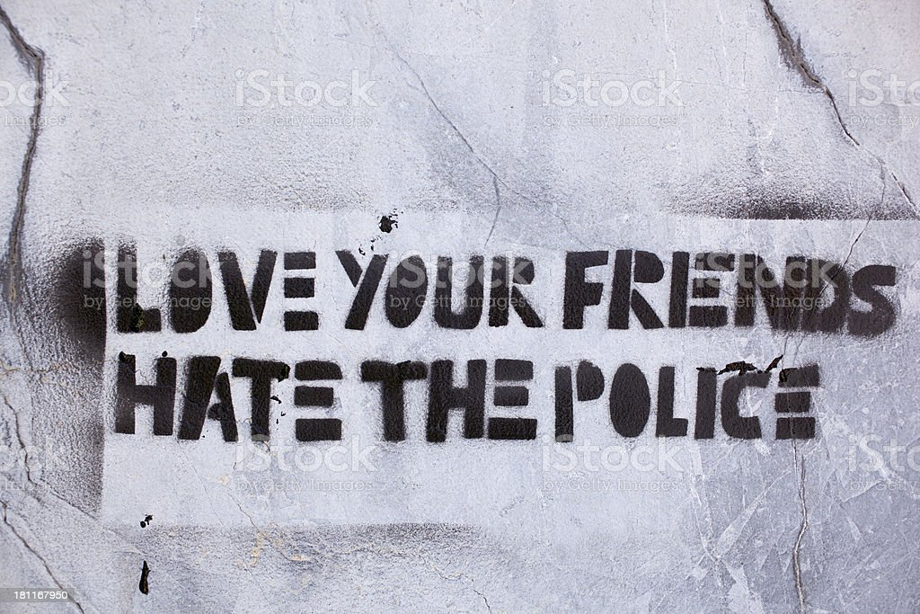 Love your friends hate the police royalty-free stock photo