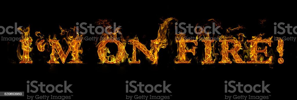 I'm on fire written with burning letters in flame stock photo