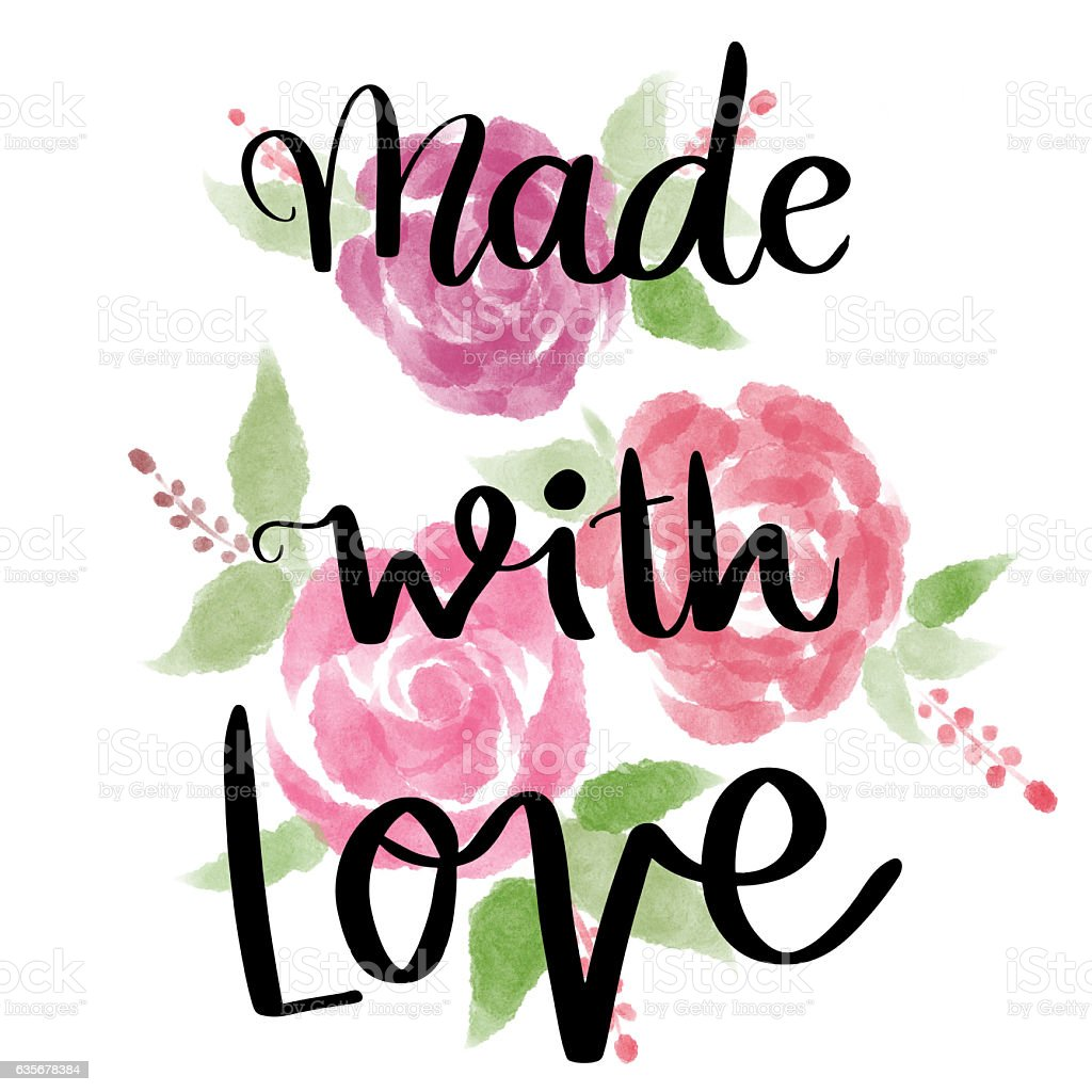 Made with love hand lettering message with roses stock photo