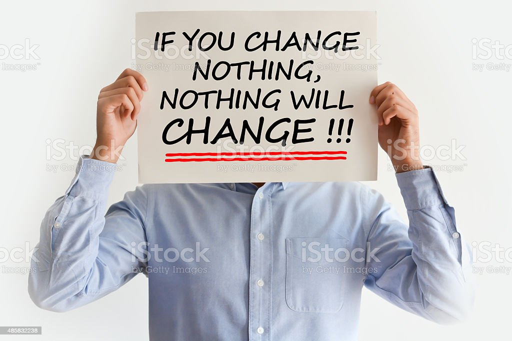Make a change is your life,career,relationship concept stock photo