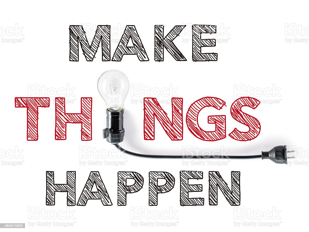 make things happen phrase and light bulb, hand writing, achieve stock photo