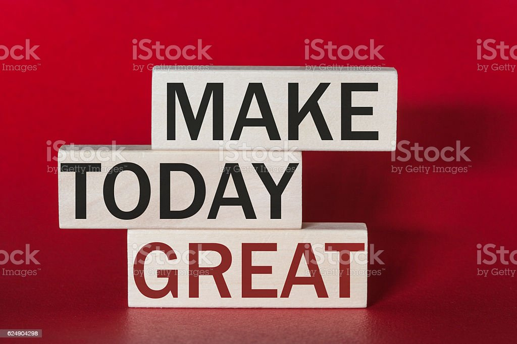 Make today great motivational quote stock photo
