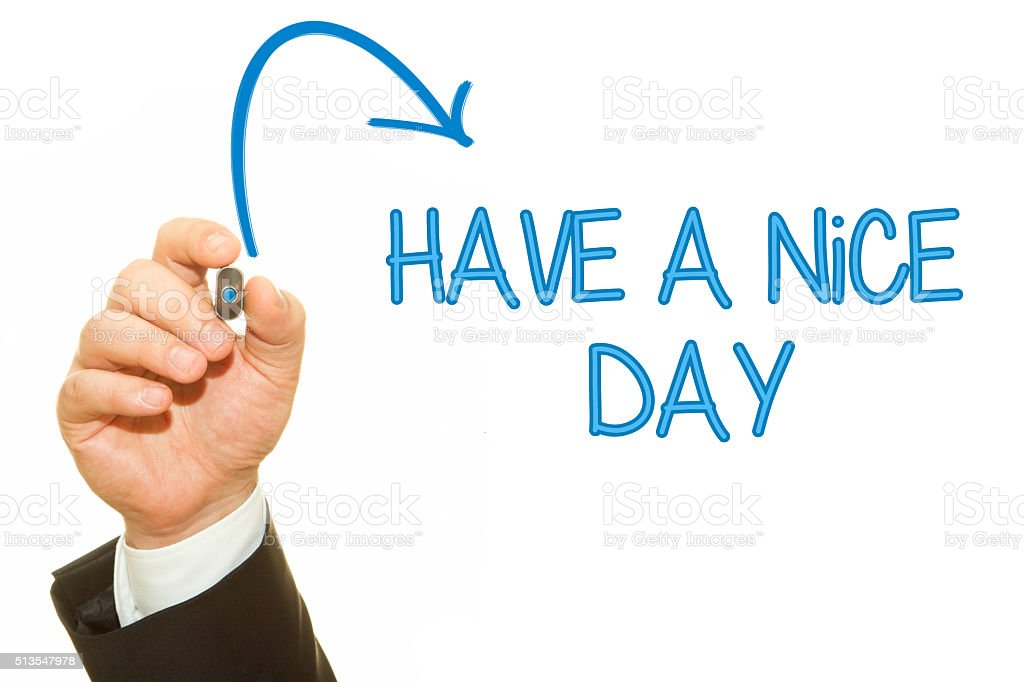 Man Hand writing Have a Nice Day stock photo