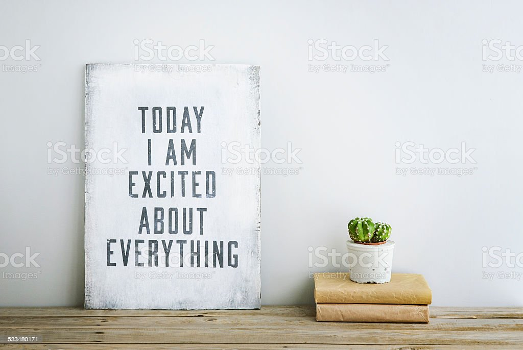 motivational poster quote TODAY I'M EXCITED ABOUT EVERYTHING stock photo