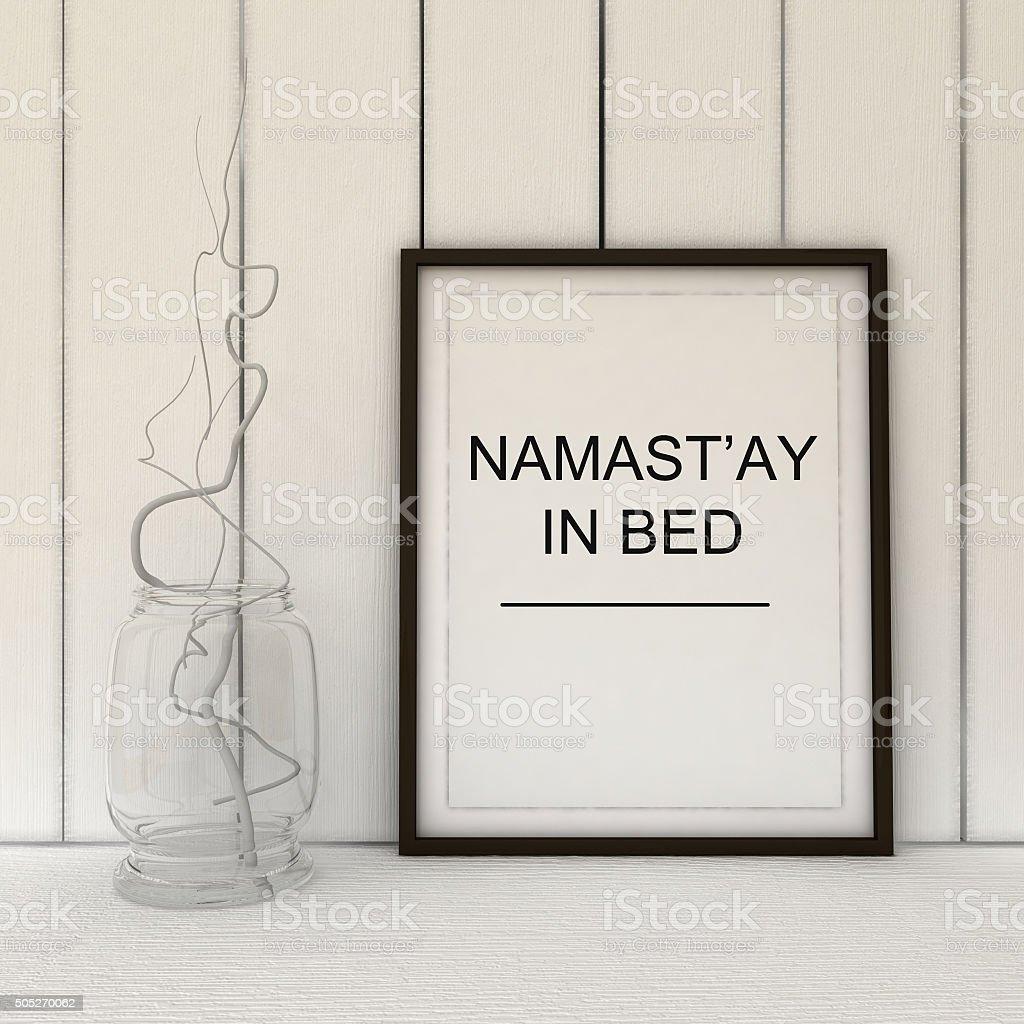 Namast'ay in bed. Namaste yoga art. stock photo
