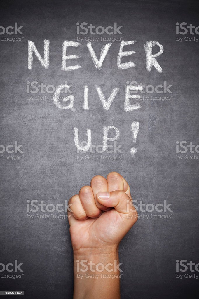 Never give up ! stock photo