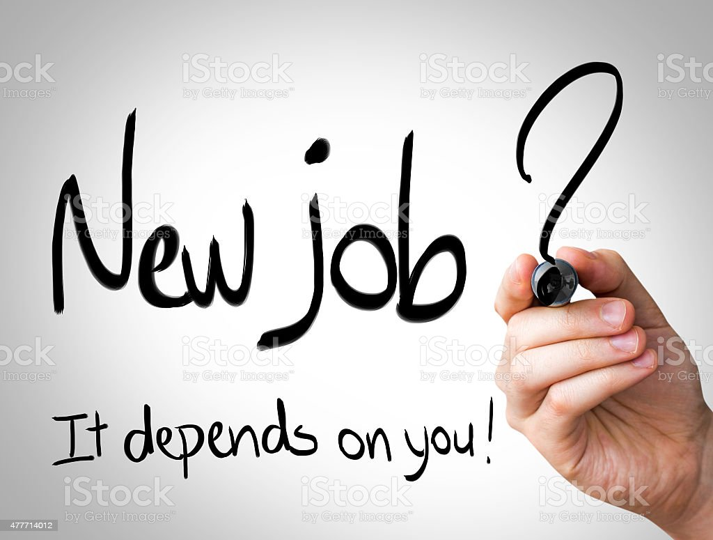 New Job, It depends on you written stock photo