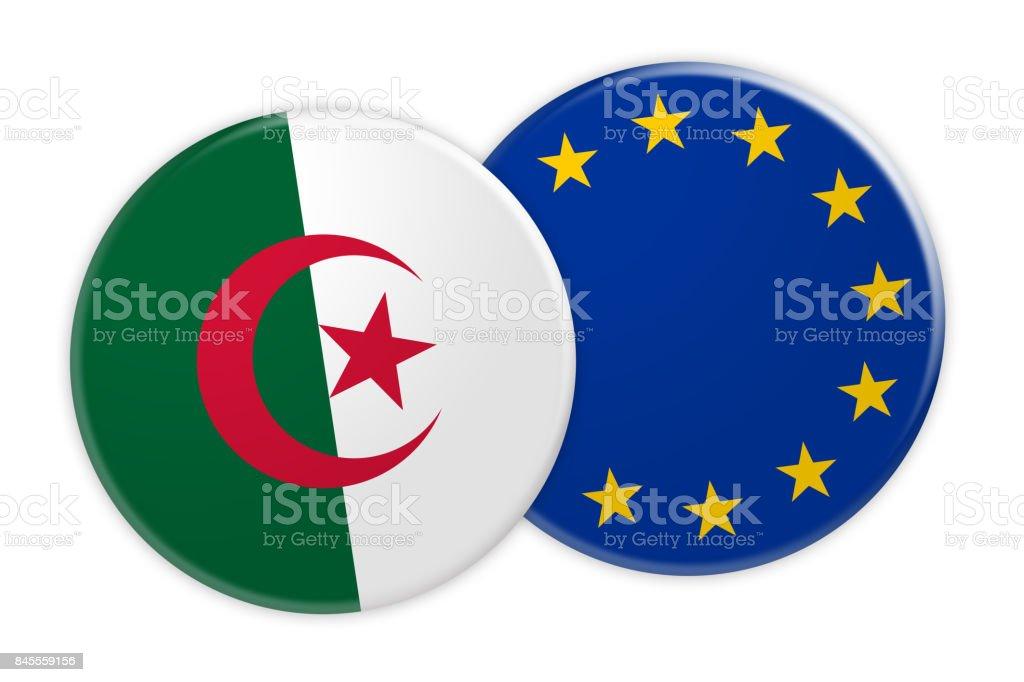 News Concept: Algeria Flag Button On EU Flag Button, 3d illustration on white background stock photo