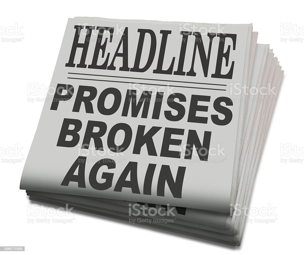 Newspaper Headline; Promises Broken Again stock photo