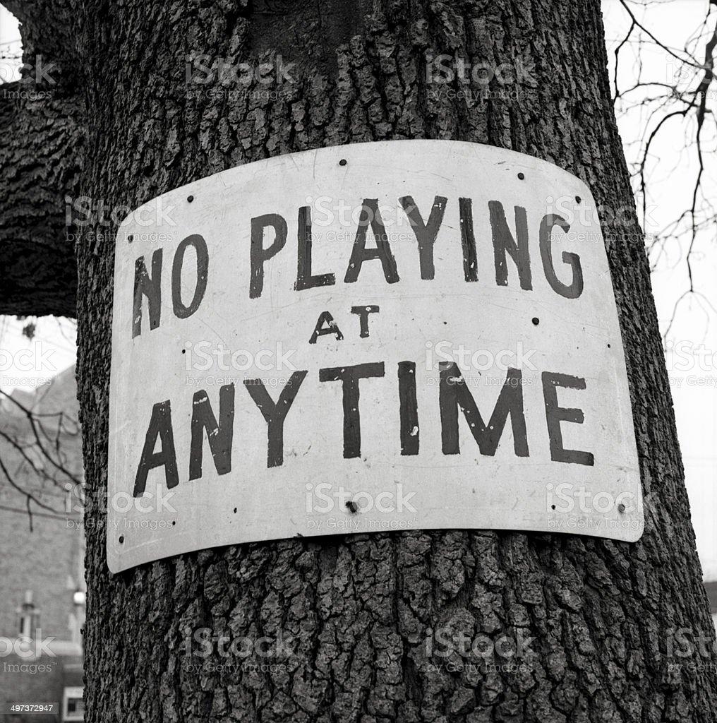 No Playing at Anytime stock photo