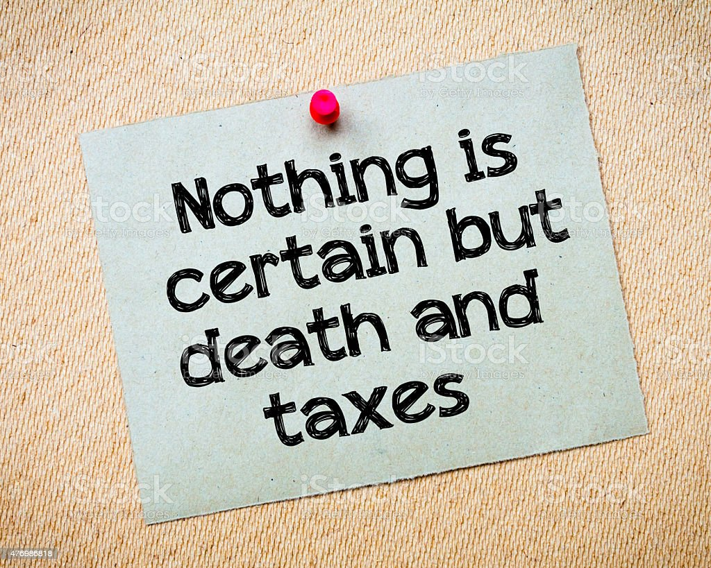 Nothing is certain but death and taxes stock photo