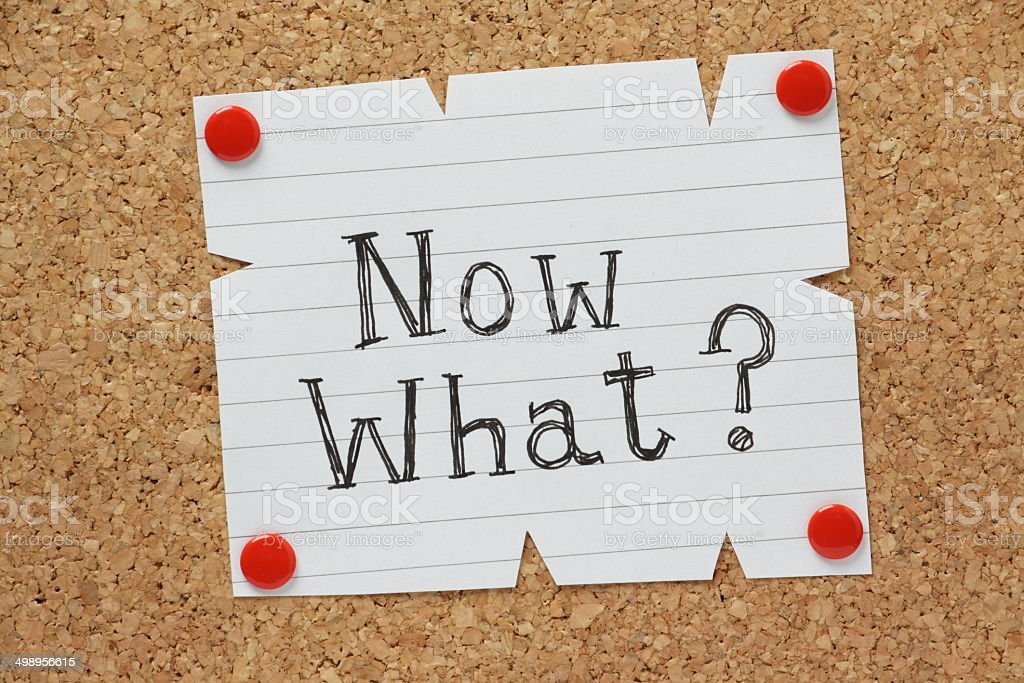 Now What? stock photo