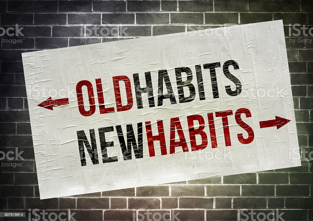 Old Habits - New Habits stock photo