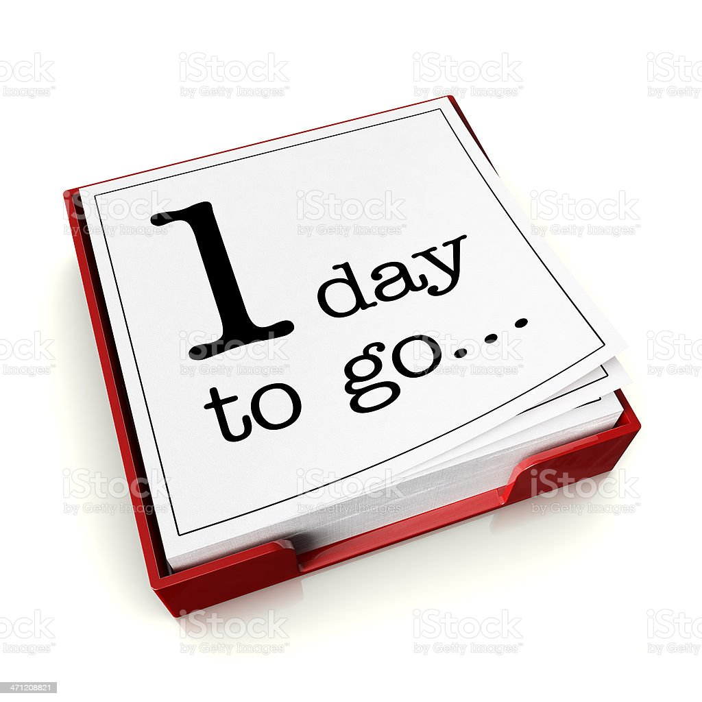 One day to go stock photo