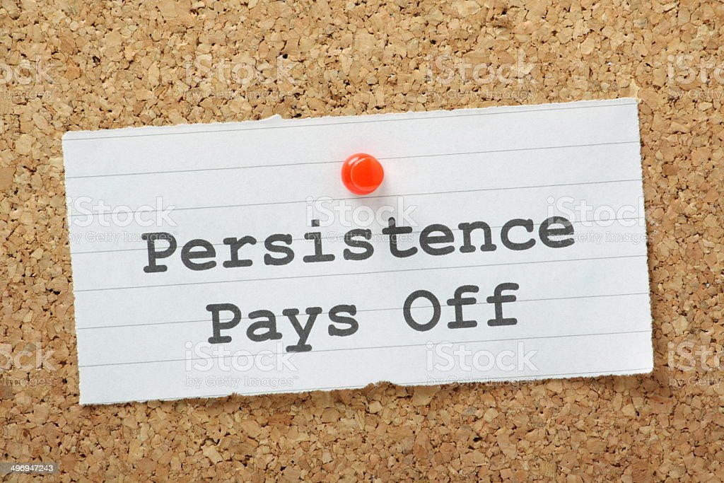 Persistence Pays Off stock photo