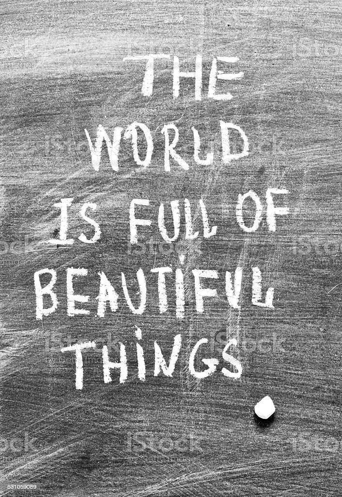 Phrase The world is full of beautiful things stock photo