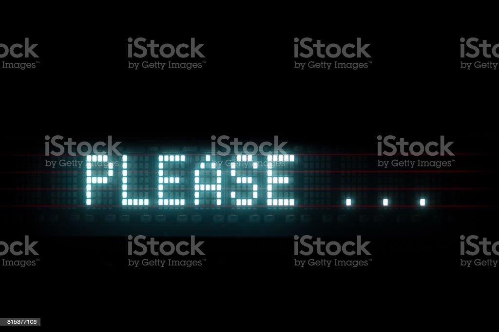 'please' digital message, blue led text matrix stock photo
