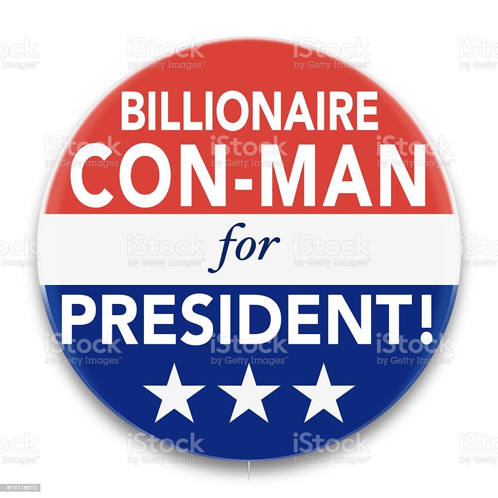 Political Pin Promoting Billionaire Con-Man for U. S. President stock photo