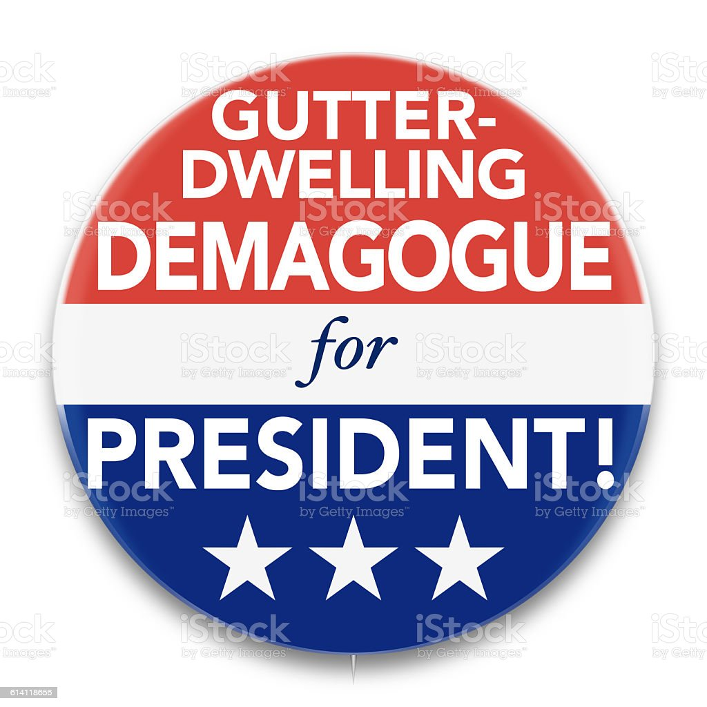 Political Pin Promoting Gutter-Dwelling Demagogue for U. S. President stock photo