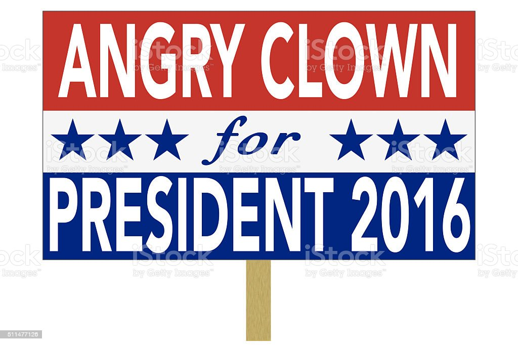 Political Sign Promoting Angry Clown for U. S. President stock photo