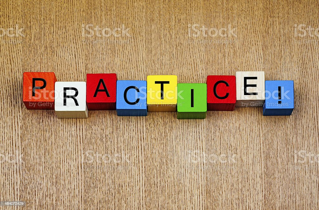 Practice ...! Sign for accomplishment and skills stock photo