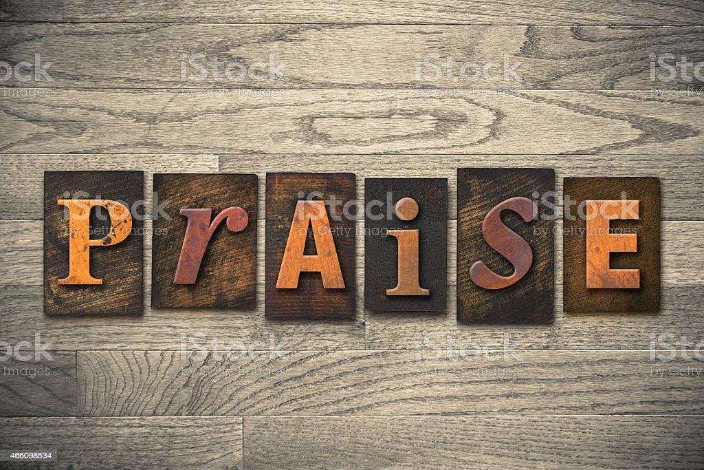 Praise Concept Wooden Letterpress Type stock photo